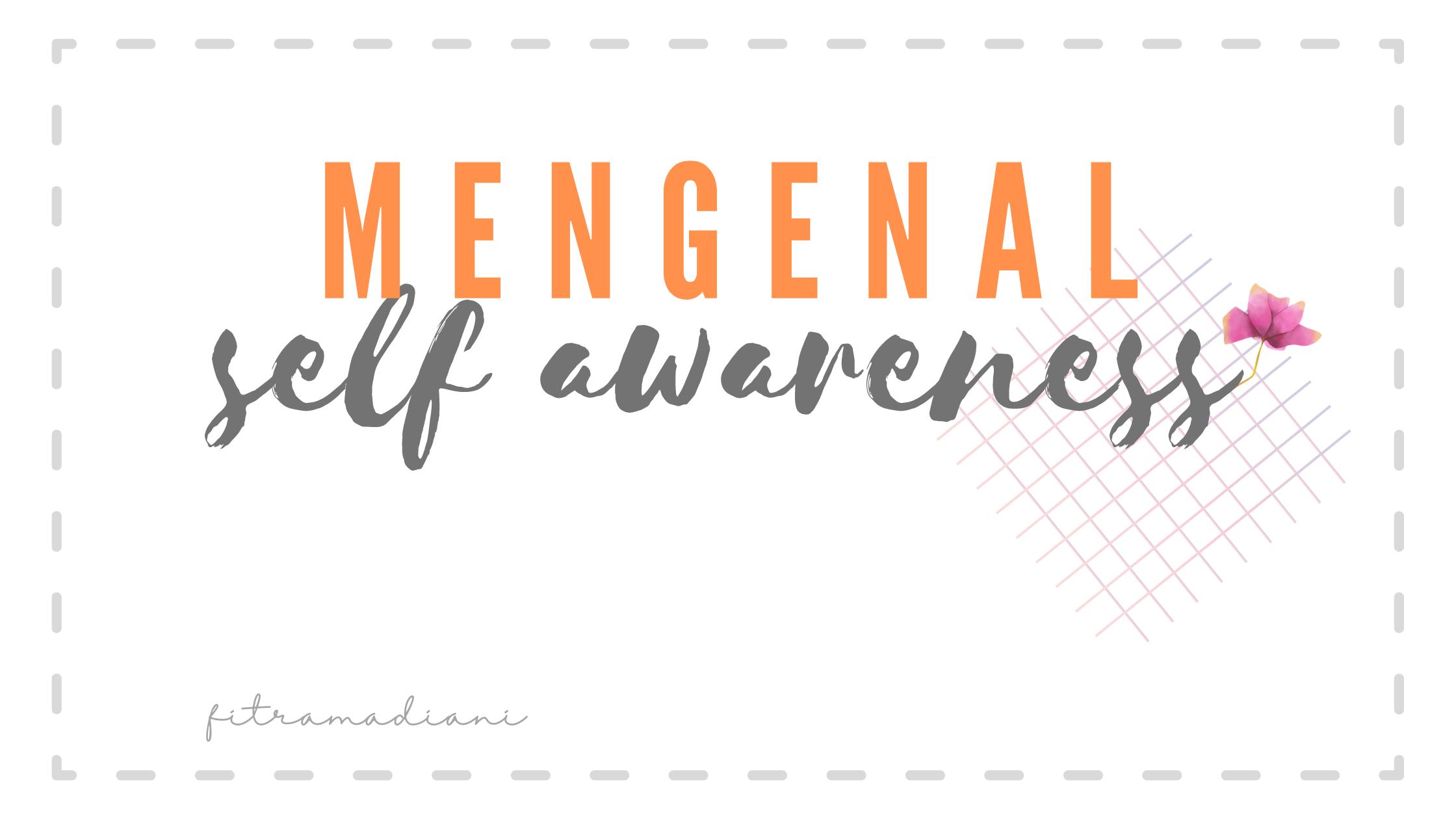 Mengenal Self Awareness
